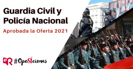 Guardia Civil y Policía Nacional 2021